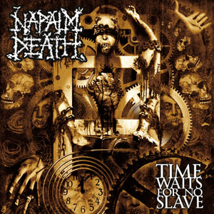 Napalm Death - Time Waits For No Slave Cover
