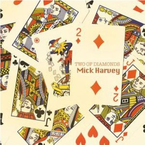 Mick Harvey - Two Of Diamonds Cover