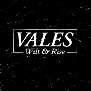 Vales - Wilt & Rise Cover