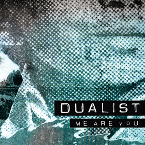 Dualist - We Are You Cover