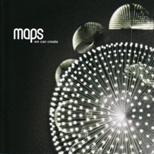 Maps - We Can Create Cover