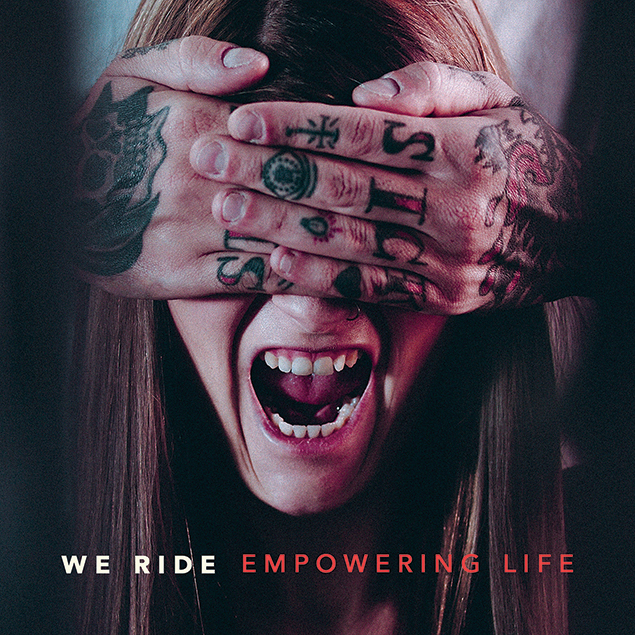 We Ride - 'Empowering Life' Cover