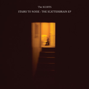 The Xcerts - 'Stairs To Noise: The Scatterbrain EP' Cover