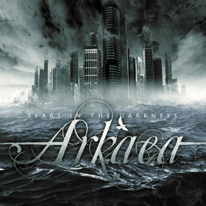 Arkaea - 'Years In The Darkness' Cover