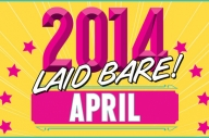 2014 Laid Bare: April Was The Month That…