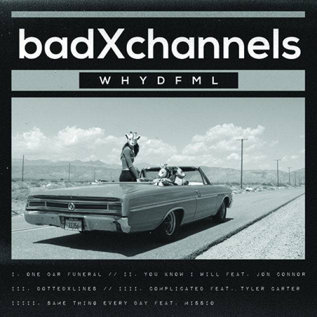 badXchannels - 'WHYDFML' Cover
