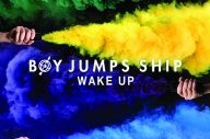 BOY JUMPS SHIP – 'WAKE UP'