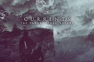 Currents - 'The Place I Feel Safest'