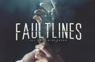 FAULTLINES – 'ALL WE'VE EVER KNOWN'