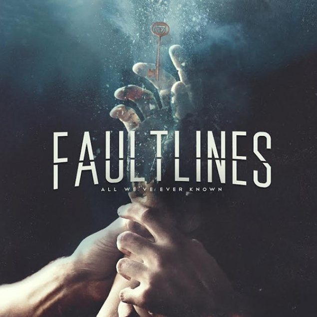FAULTLINES – 'ALL WE'VE EVER KNOWN' Cover