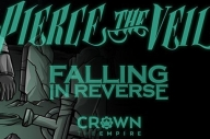 Pierce The Veil, Falling In Reverse + Crown The Empire Are Touring Together