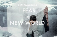 Cold Crows Dead - I Fear A New World