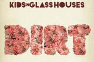 Kids In Glass Houses - Dirt