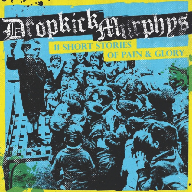 Dropkick Murphys - '11 Short Stories Of Pain And Glory' Cover