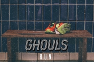 Ghouls - 'Run'