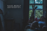 Have Mercy - 'Make The Best Of It'