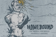 Homebound - 'The Mould You Build Yourself Around'
