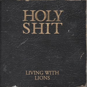 Living With Lions - Holy Shit Cover