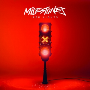 Milestones - Red Lights