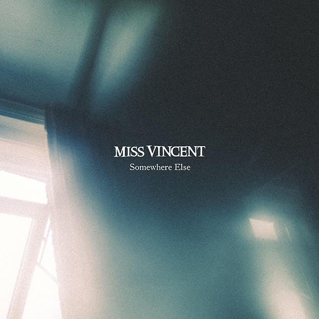 Miss Vincent - 'Somewhere Else' Cover