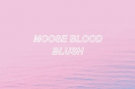 Moose Blood - 'Blush'
