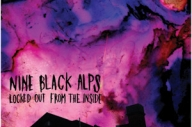 Nine Black Alps - 'Locked Out From The Inside'