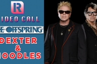 The Offspring's Dexter & Noodles Talk 'Let The Bad Times Roll' - Video Call