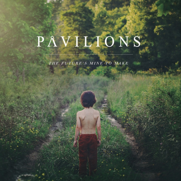 Pavilions - The Future's Mine To Make Cover