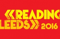 15+ More Names Have Been Announced For Reading & Leeds Festival