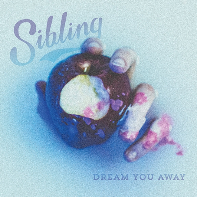 Sibling - 'Dream You Away' Cover