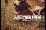Save Your Breath - There Used To Be A Place For Us