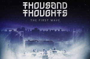 LISTEN: Thousand Thoughts' Timely New EP 'The First Wave'