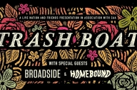 Win Tickets To See Trash Boat, Broadside + Homebound!