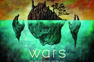 Wars - 'We Are Islands, After All'