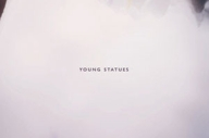 Young Statues - Young Statues
